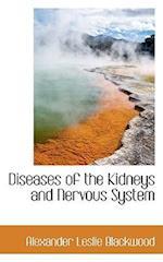 Diseases of the Kidneys and Nervous System af Alexander Leslie Blackwood