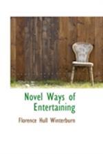 Novel Ways of Entertaining af Florence Hull Winterburn