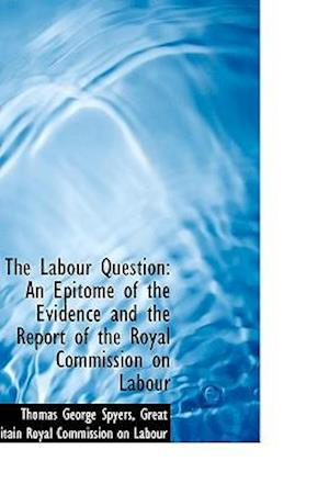The Labour Question af Thomas George Spyers