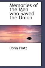 Memories of the Men Who Saved the Union af Donn Piatt