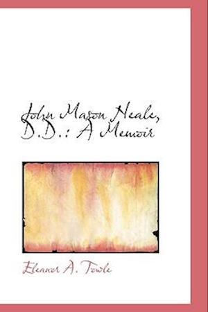 John Mason Neale, D.D. af Eleanor A. Towle