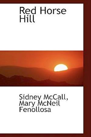 Red Horse Hill af Sidney Mccall