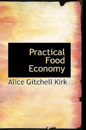 Practical Food Economy af Alice Gitchell Kirk