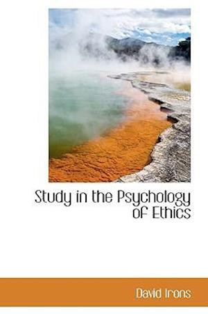 Study in the Psychology of Ethics af David Irons