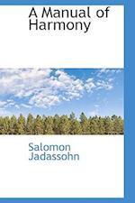 A Manual of Harmony af Salomon Jadassohn