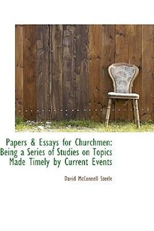 Papers & Essays for Churchmen af David Mcconnell Steele