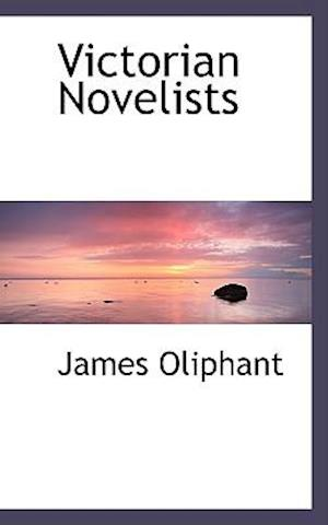 Victorian Novelists af James Oliphant