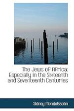 The Jews of Africa af Sidney Mendelssohn