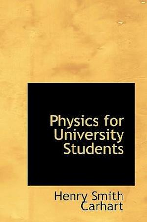 Physics for University Students af Henry Smith Carhart