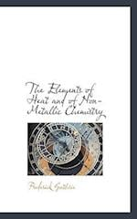 The Elements of Heat and of Non-Metallic Chemistry af Frederick Guthrie