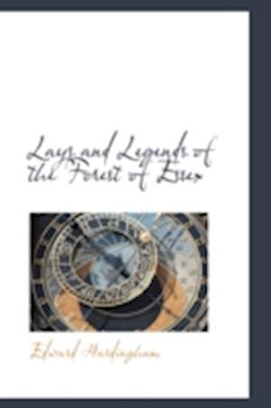 Lays and Legends of the Forest of Essex af Edward Hardingham