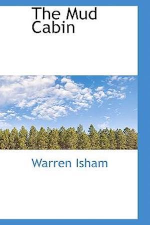 The Mud Cabin af Warren Isham