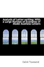 Analysis of Letter-Writing with a Large Number of Examples of Model Business Letters af Calvin Townsend