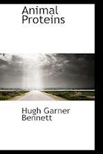 Animal Proteins af Hugh Garner Bennett