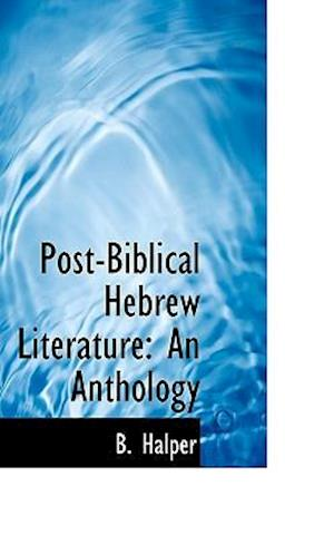 Post-Biblical Hebrew Literature af B. Halper