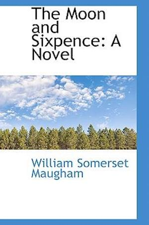 The Moon and Sixpence af W. Somerset Maugham
