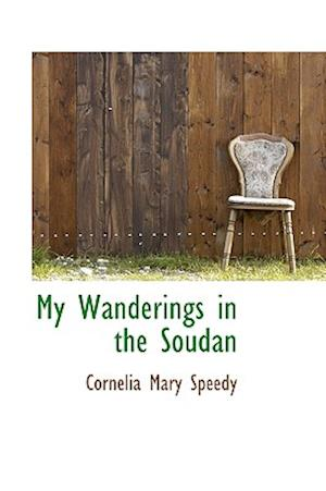 My Wanderings in the Soudan af Cornelia Mary Speedy