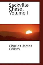 Sackville Chase, Volume I af Charles James Collins