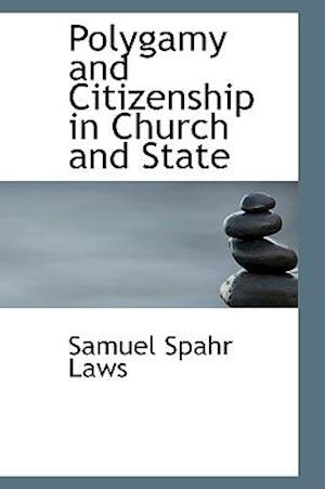 Polygamy and Citizenship in Church and State af Samuel Spahr Laws