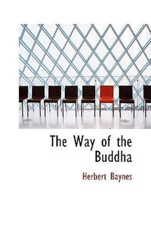 The Way of the Buddha af Herbert Baynes