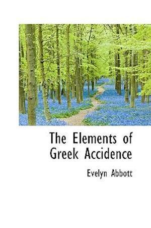 The Elements of Greek Accidence af Evelyn Abbott