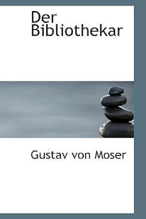 Der Bibliothekar af Gustav Von Moser