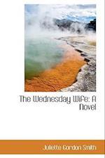 The Wednesday Wife af Juliette Gordon Smith