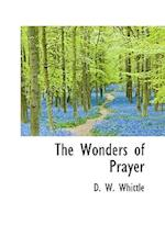 The Wonders of Prayer af D. W. Whittle