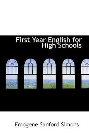 First Year English for High Schools af Emogene Sanford Simons