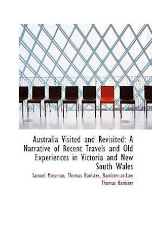 Australia Visited and Revisited af Samuel Mossman