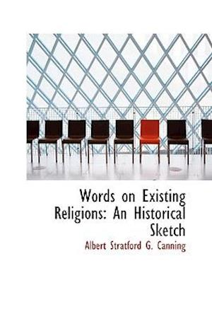 Words on Existing Religions af Albert Stratford G. Canning