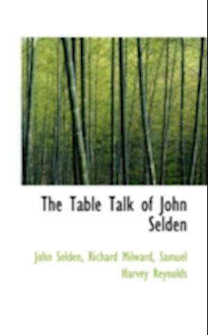 The Table Talk of John Selden af John Selden