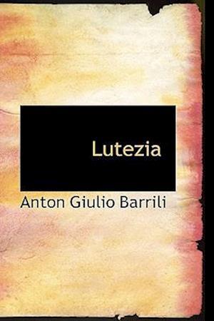 Lutezia af Anton Giulio Barrili