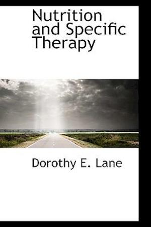 Nutrition and Specific Therapy af Dorothy E. Lane