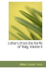 Letters from the North of Italy, Volume II af William Stewart Rose