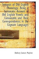 Synopsis of Old English Phonology af Anthony Lawson Mayhew