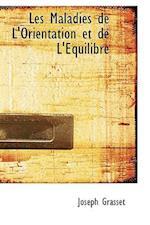 Les Maladies de L'Orientation Et de L' Quilibre af Joseph Grasset