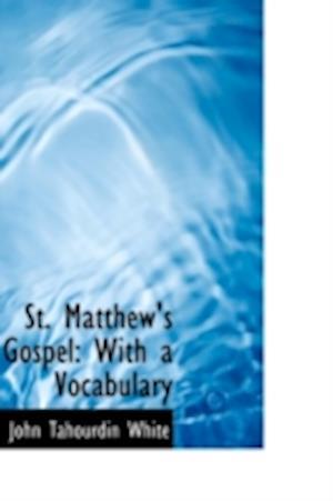 St. Matthew's Gospel af John Tahourdin White