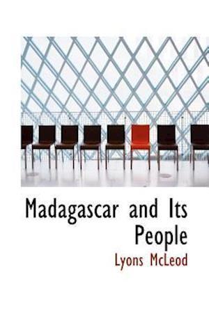 Madagascar and Its People af Lyons Mcleod