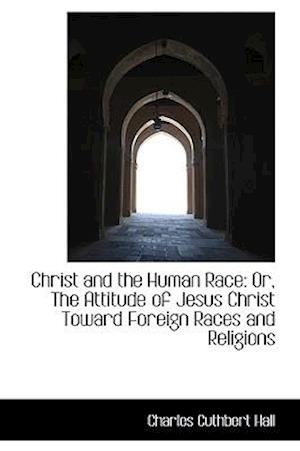 Christ and the Human Race af Charles Cuthbert Hall