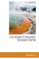 La Langue Fran Aise, Seconde Partie af Paul Bercy