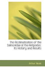 The Acclimatisation of the Salmonidae at the Antipodes af Arthur Nicols