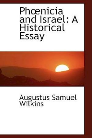 Phnicia and Israel af Augustus Samuel Wilkins
