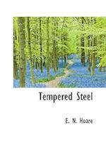 Tempered Steel af E. N. Hoare