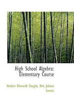 High School Algebra af Herbert Ellsworth Slaught