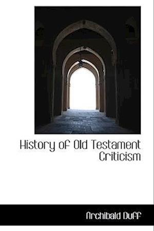 History of Old Testament Criticism af Archibald Duff