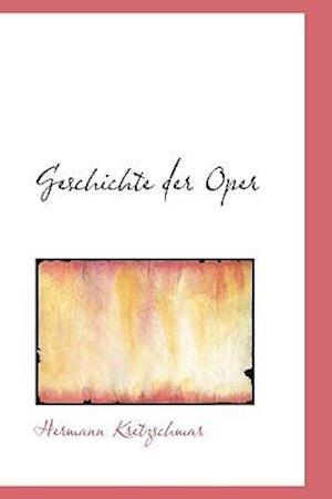 Geschichte Der Oper af Hermann Kretzschmar