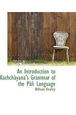 An Introduction to Kachch Yana's Grammar of the P Li Language af William Dealtry