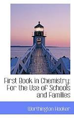 First Book in Chemistry af Worthington Hooker