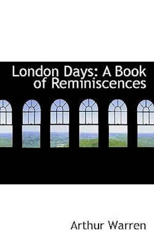 London Days af Arthur Warren